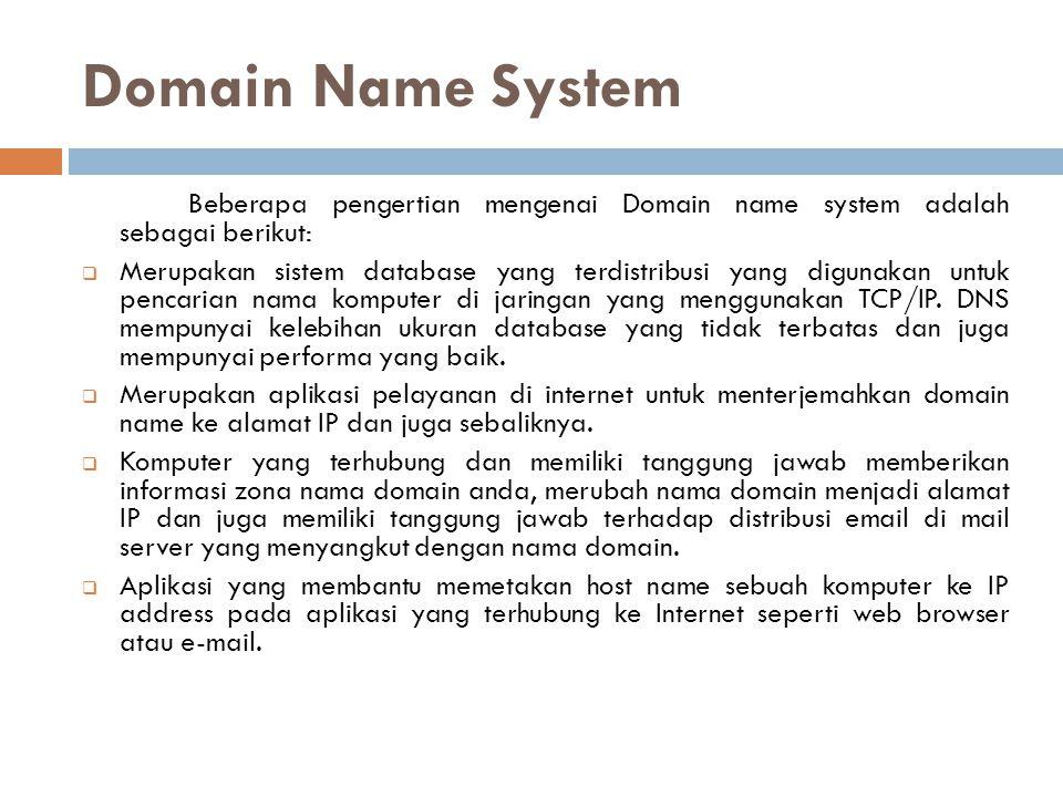 Domain Name System Beberapa pengertian mengenai Domain name system adalah sebagai berikut: