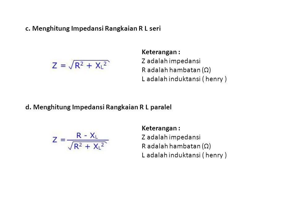 c. Menghitung Impedansi Rangkaian R L seri