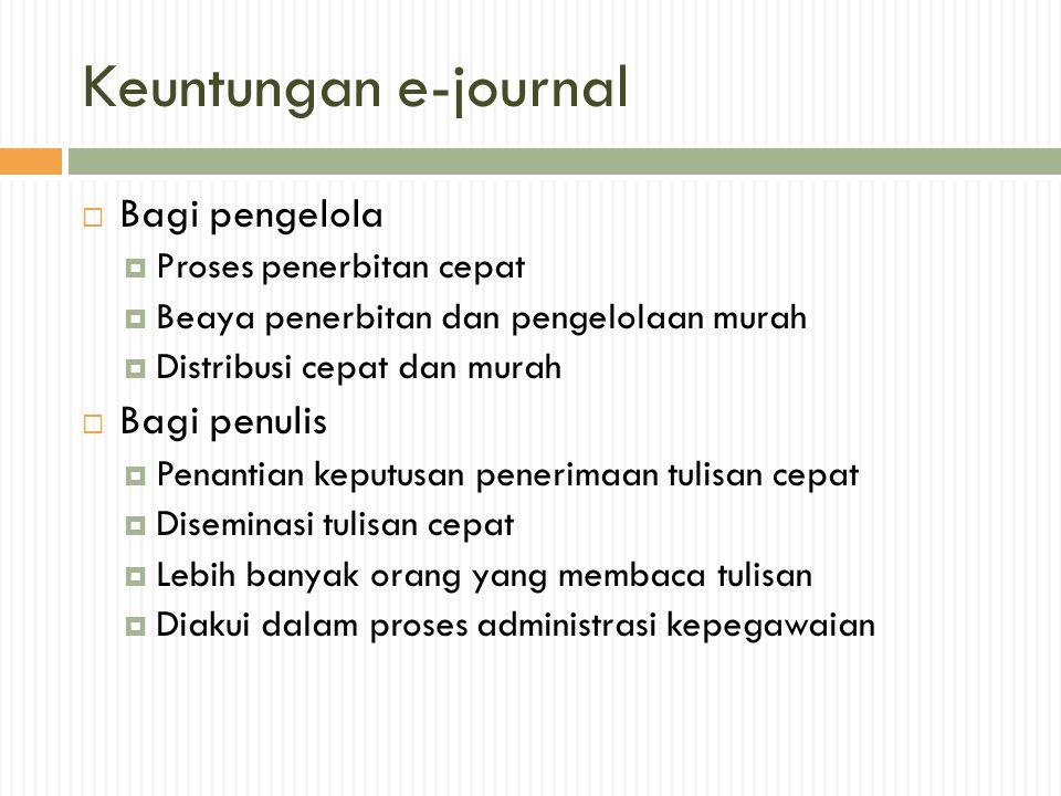 Keuntungan e-journal Bagi pengelola Bagi penulis