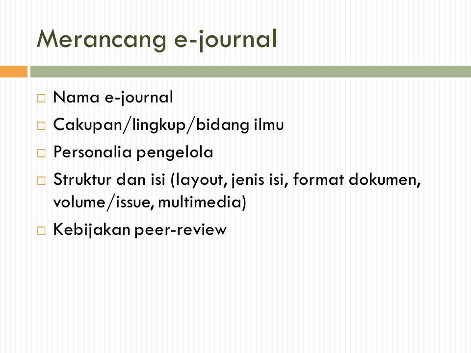 Merancang e-journal Nama e-journal Cakupan/lingkup/bidang ilmu