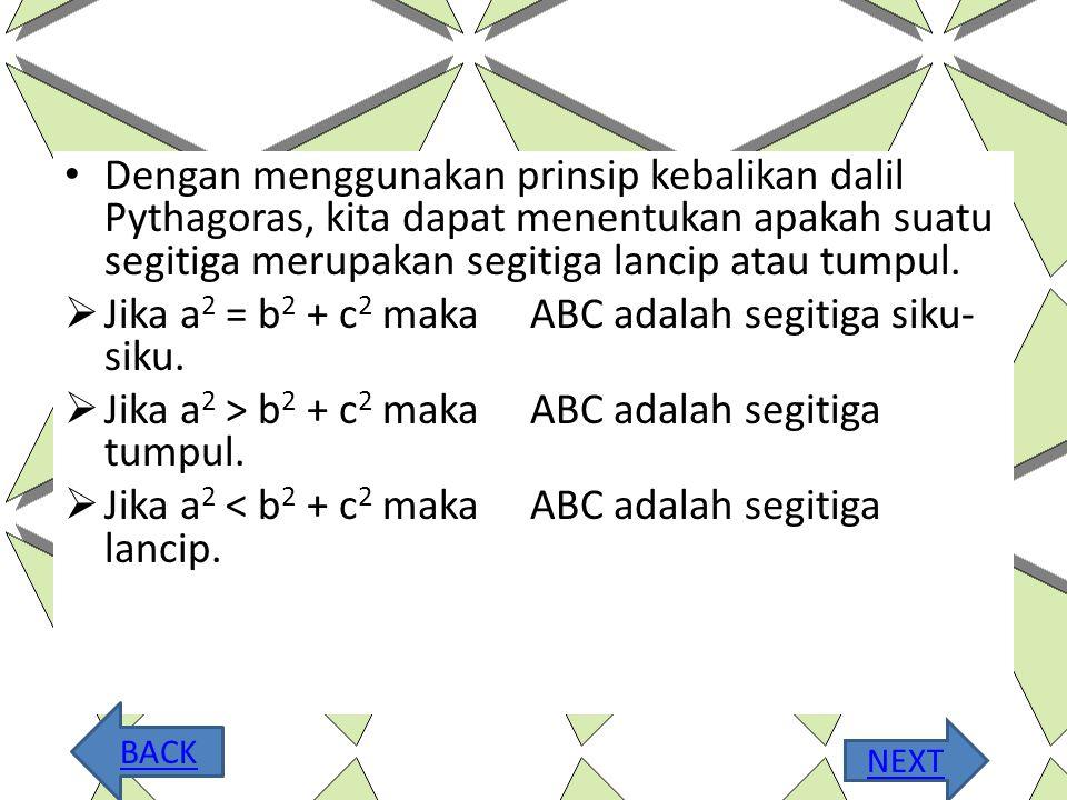 Jika a2 = b2 + c2 maka ABC adalah segitiga siku-siku.