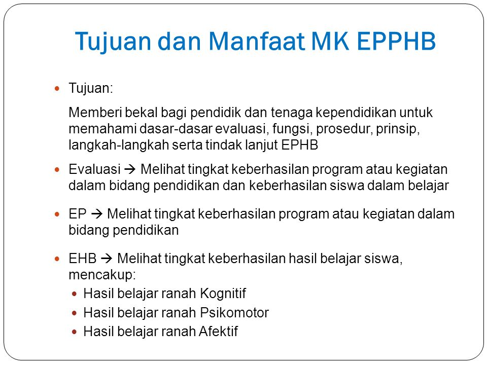 Tujuan dan Manfaat MK EPPHB