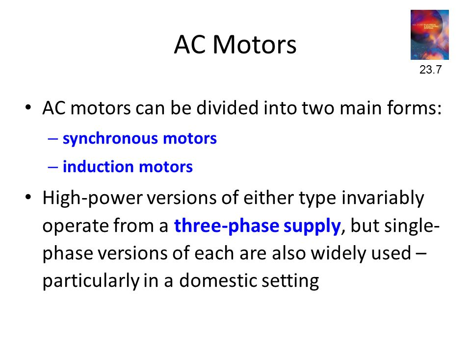 AC Motors AC motors can be divided into two main forms: