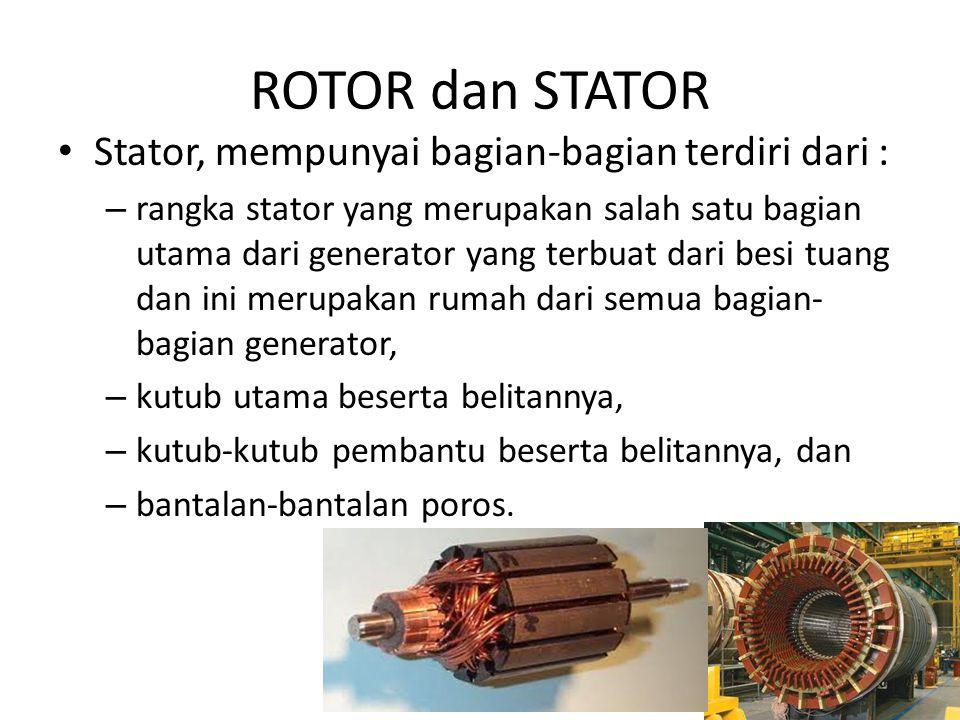 ROTOR dan STATOR Stator, mempunyai bagian-bagian terdiri dari :