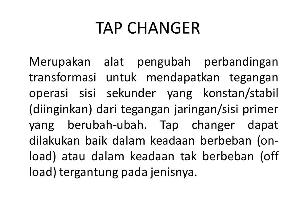TAP CHANGER