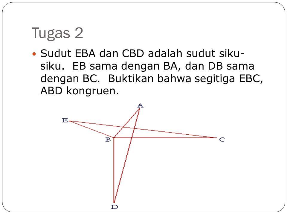 Tugas 2 Sudut EBA dan CBD adalah sudut siku- siku.
