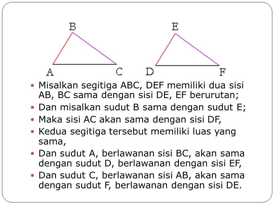 Misalkan segitiga ABC, DEF memiliki dua sisi AB, BC sama dengan sisi DE, EF berurutan;