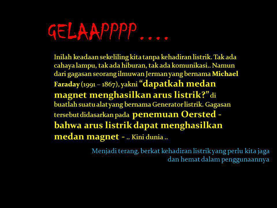 GELAAPPPP….