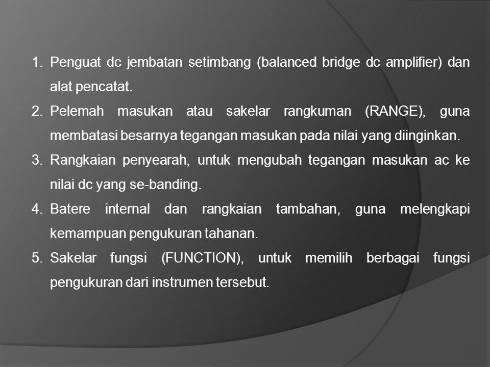 Penguat dc jembatan setimbang (balanced bridge dc amplifier) dan alat pencatat.