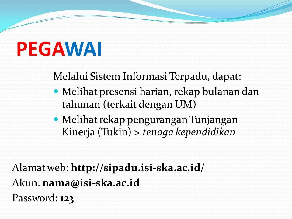 PEGAWAI Melalui Sistem Informasi Terpadu, dapat: