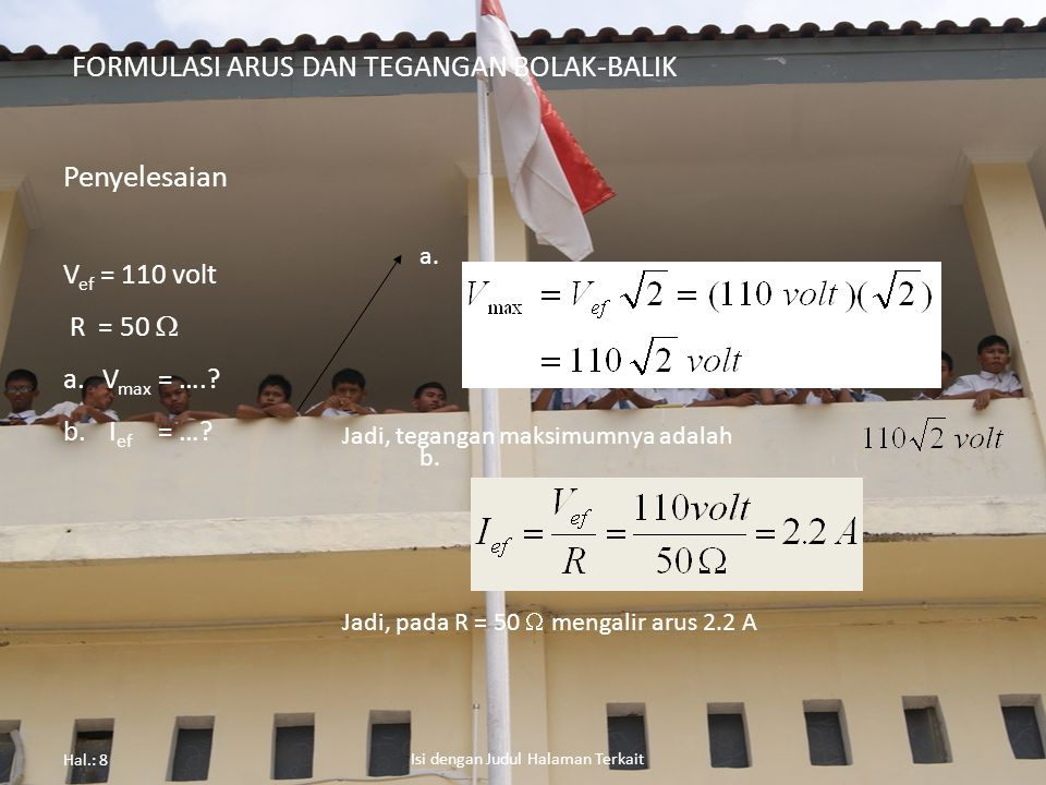Penyelesaian FORMULASI ARUS DAN TEGANGAN BOLAK-BALIK Vef = 110 volt