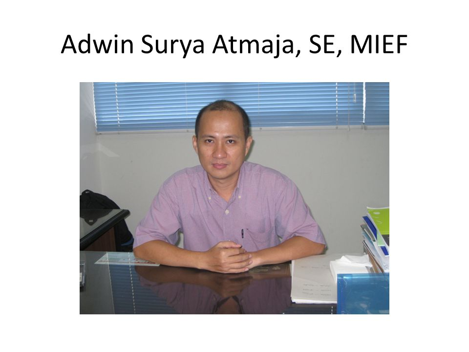 Adwin Surya Atmaja, SE, MIEF