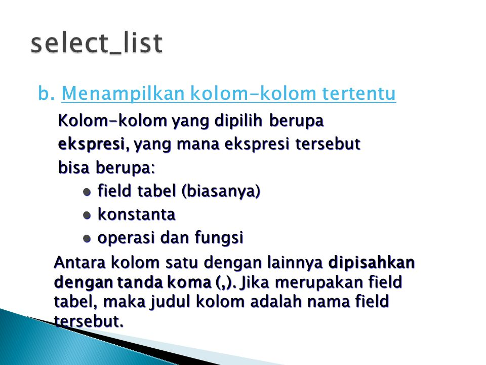 select_list b. Menampilkan kolom-kolom tertentu