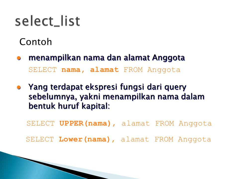 select_list Contoh menampilkan nama dan alamat Anggota