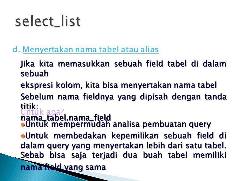 select_list d. Menyertakan nama tabel atau alias