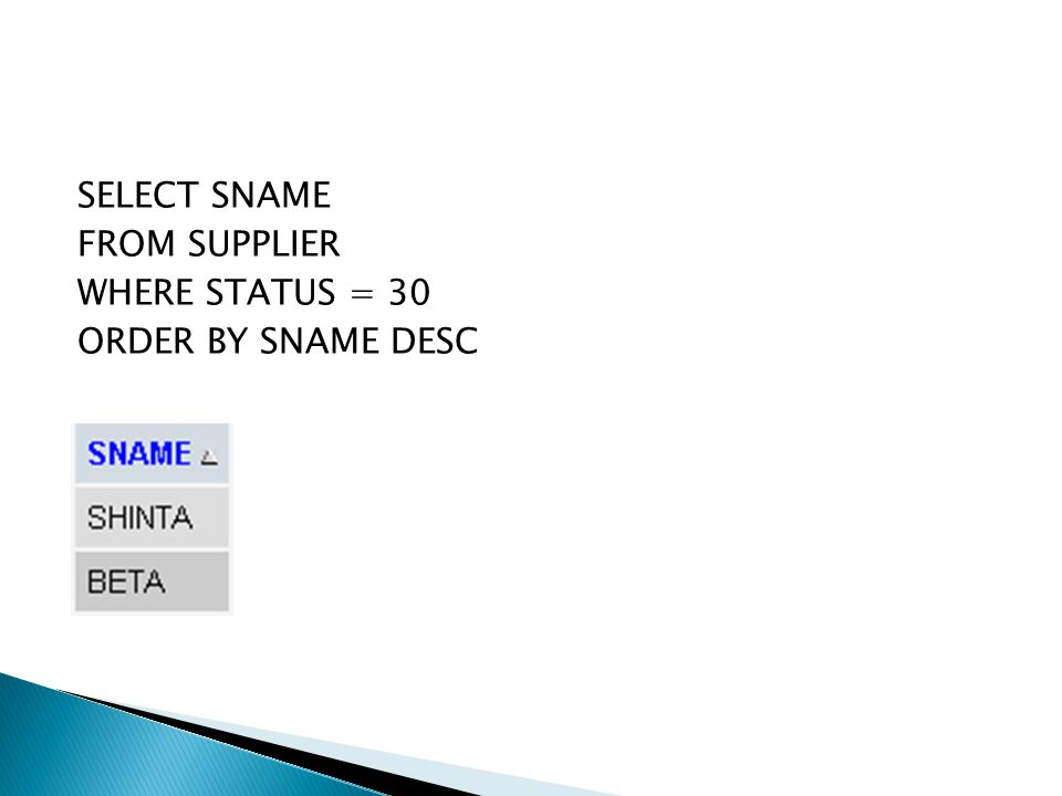 SELECT SNAME FROM SUPPLIER WHERE STATUS = 30 ORDER BY SNAME DESC