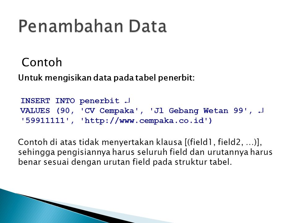 Penambahan Data Contoh Untuk mengisikan data pada tabel penerbit: