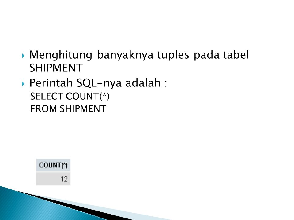 Menghitung banyaknya tuples pada tabel SHIPMENT