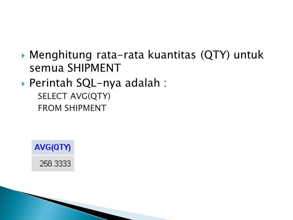 Menghitung rata-rata kuantitas (QTY) untuk semua SHIPMENT