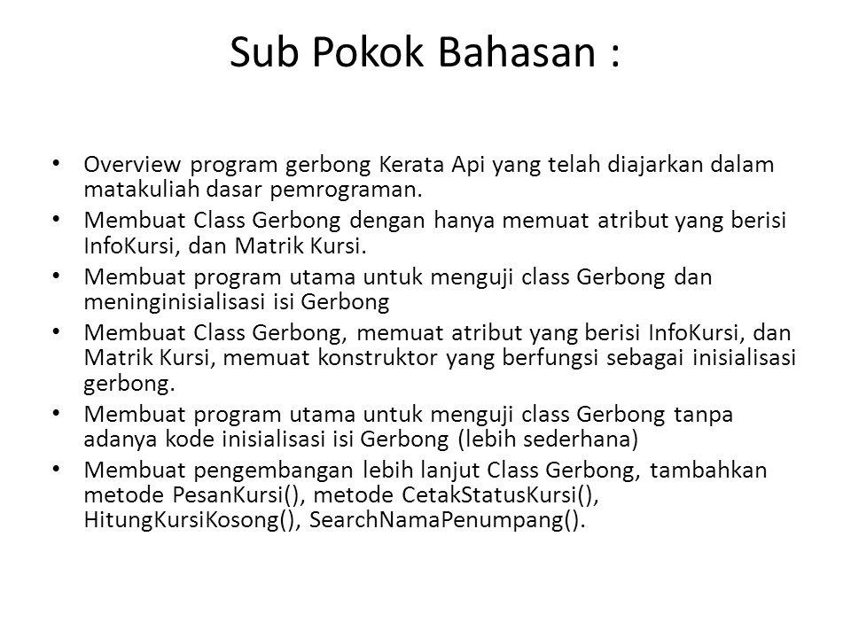 Sub Pokok Bahasan : Overview program gerbong Kerata Api yang telah diajarkan dalam matakuliah dasar pemrograman.