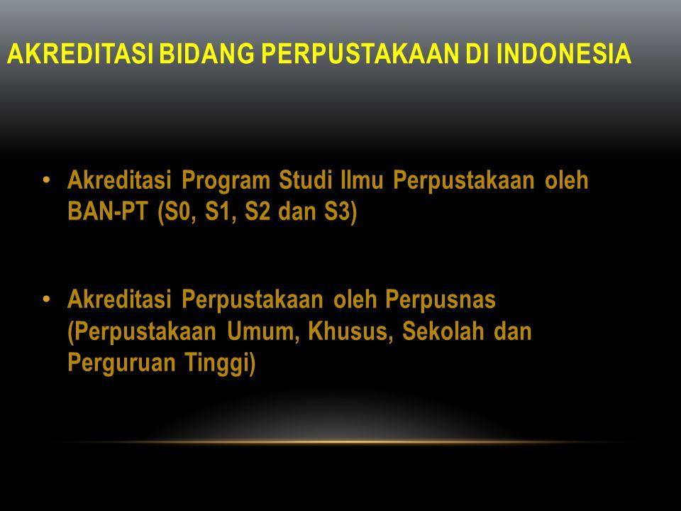 AKREDITASI BIDANG PERPUSTAKAAN DI INDONESIA