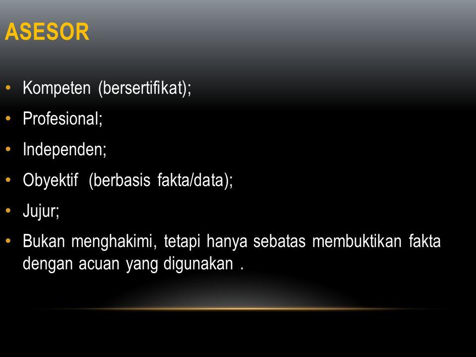 ASESOR Kompeten (bersertifikat); Profesional; Independen;