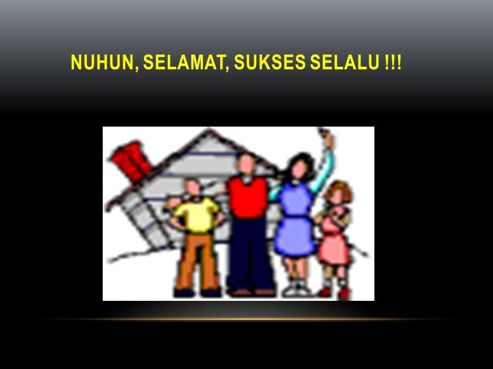 nuhun, Selamat, Sukses selalu !!!