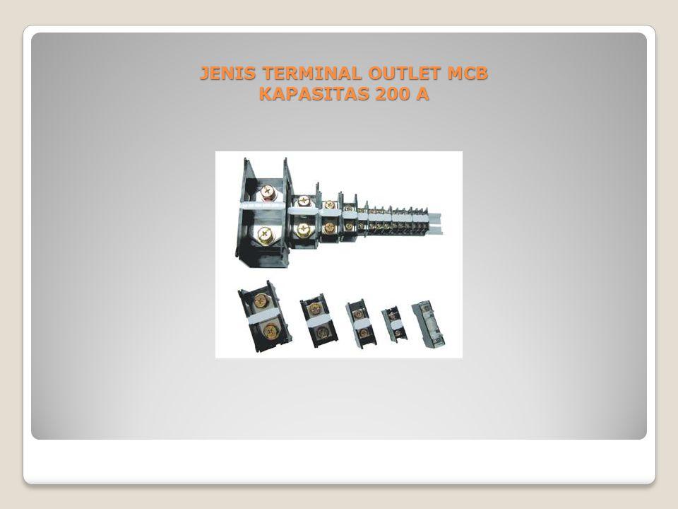 JENIS TERMINAL OUTLET MCB KAPASITAS 200 A