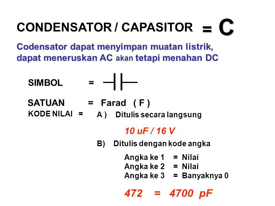 = C CONDENSATOR / CAPASITOR