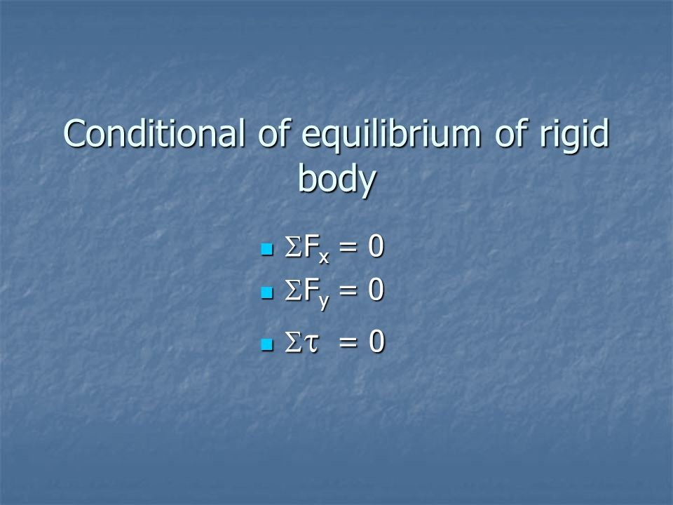 Conditional of equilibrium of rigid body