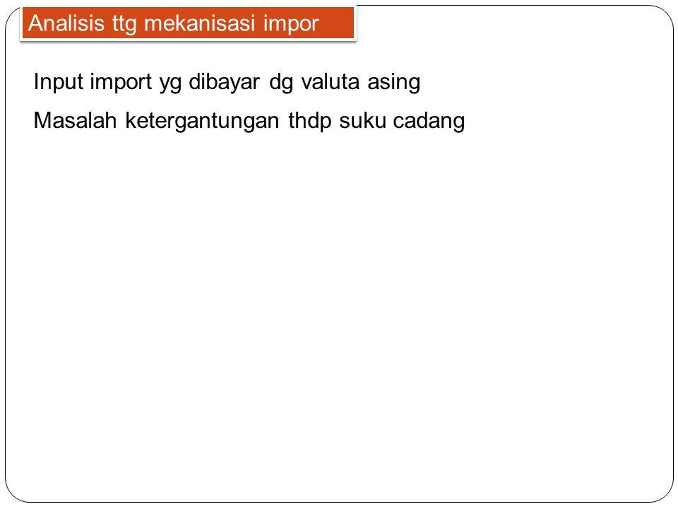 Analisis ttg mekanisasi impor