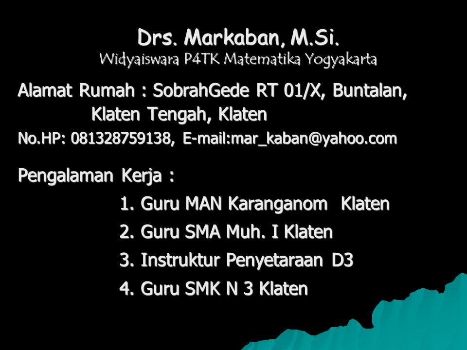 Drs. Markaban, M.Si. Widyaiswara P4TK Matematika Yogyakarta