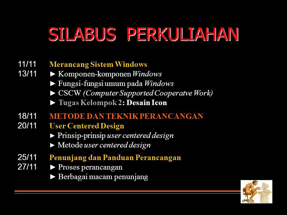 SILABUS PERKULIAHAN 11/11 13/11 Merancang Sistem Windows 18/11 20/11