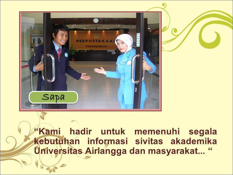 Sapa Kami hadir untuk memenuhi segala kebutuhan informasi sivitas akademika Universitas Airlangga dan masyarakat...