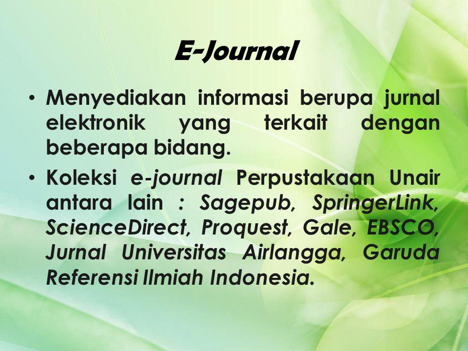 E-Journal Menyediakan informasi berupa jurnal elektronik yang terkait dengan beberapa bidang.