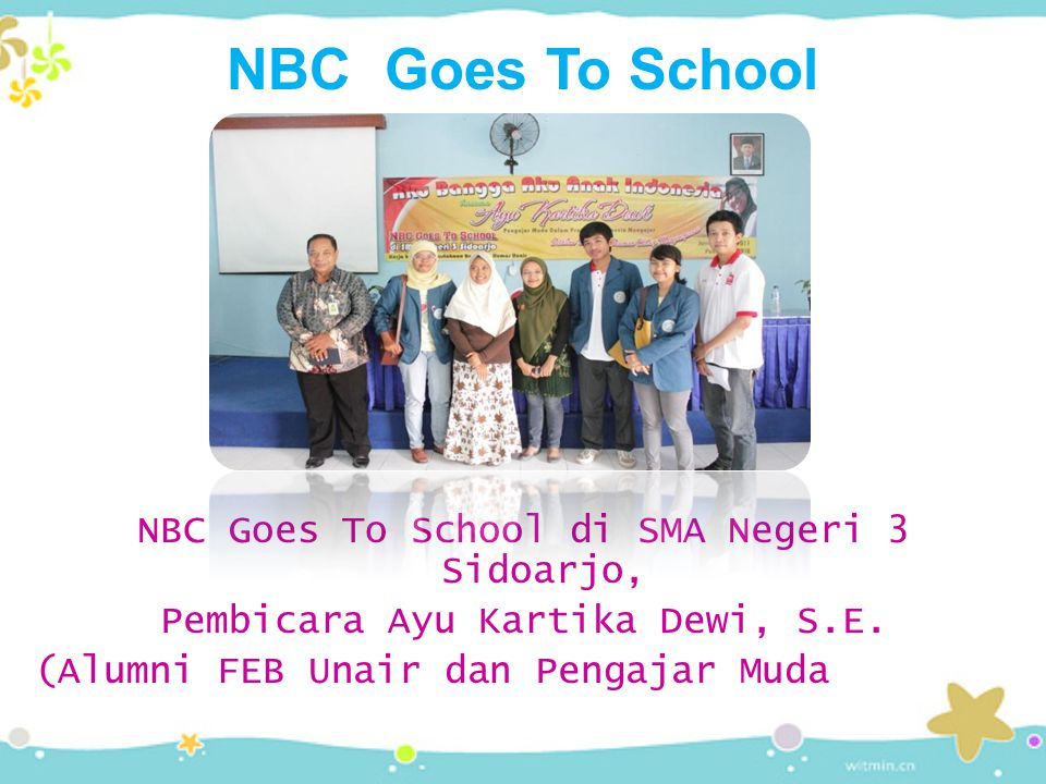 NBC Goes To School NBC Goes To School di SMA Negeri 3 Sidoarjo,