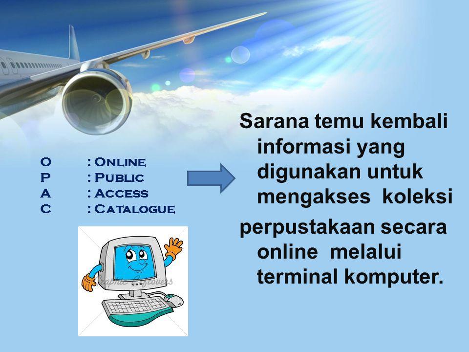 O : Online P : Public A : Access C : Catalogue
