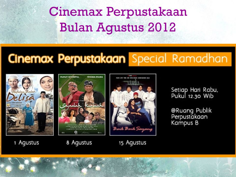 Cinemax Perpustakaan Bulan Agustus 2012
