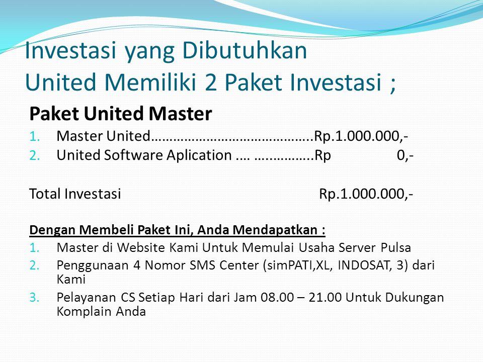 Investasi yang Dibutuhkan United Memiliki 2 Paket Investasi ;