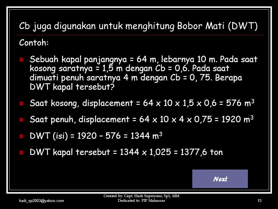 Cb juga digunakan untuk menghitung Bobor Mati (DWT)