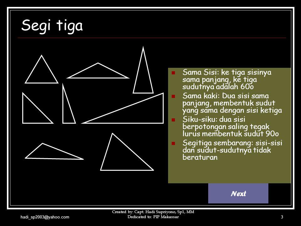 Segi tiga Sama Sisi: ke tiga sisinya sama panjang, ke tiga sudutnya adalah 60o.