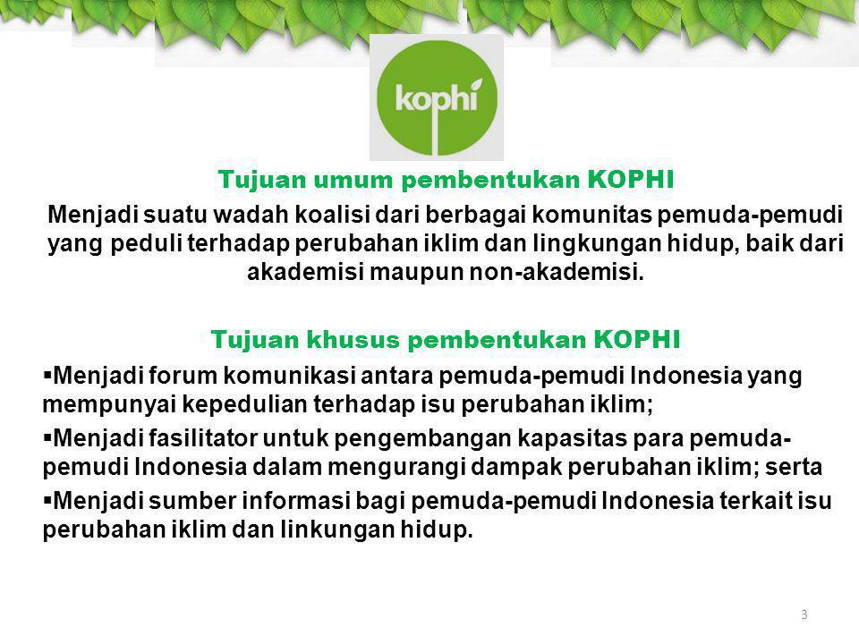Tujuan umum pembentukan KOPHI Tujuan khusus pembentukan KOPHI