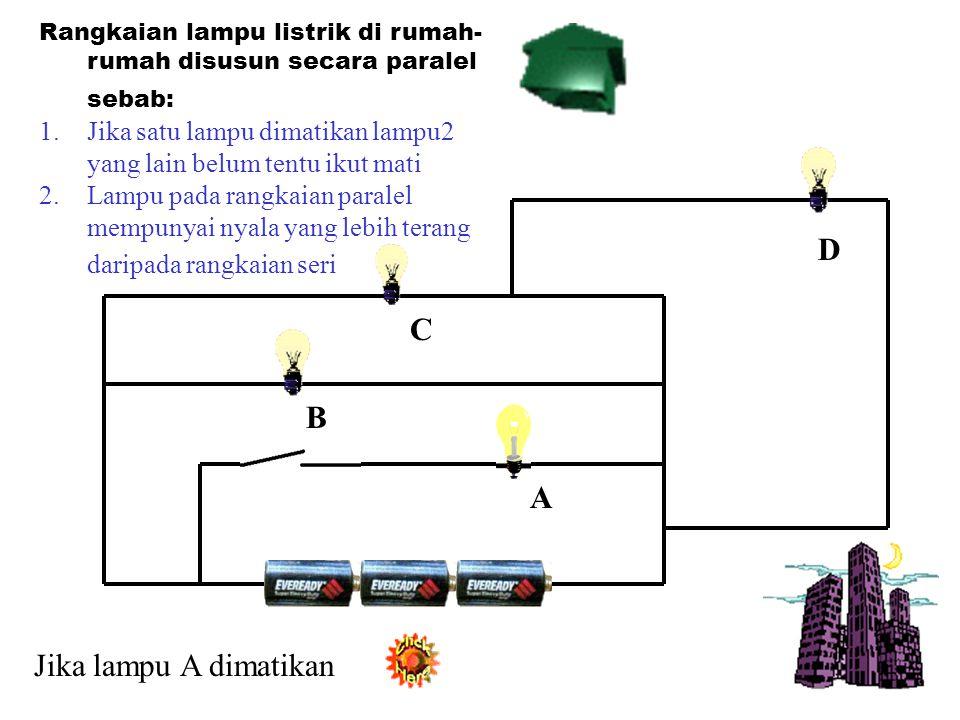 D C B A Jika lampu A dimatikan
