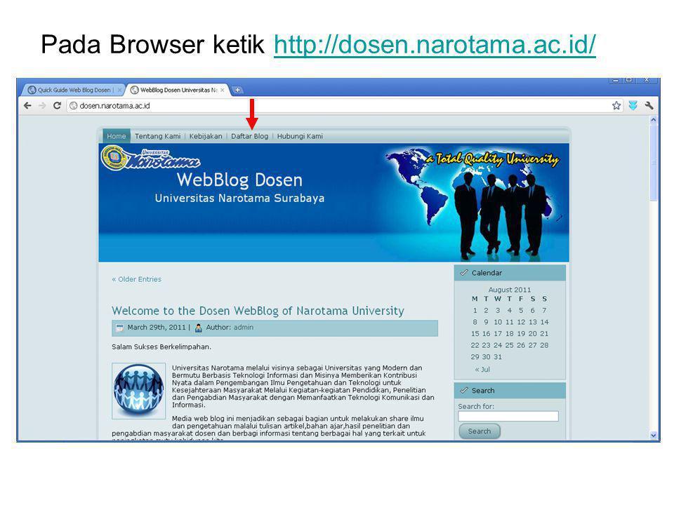 Pada Browser ketik http://dosen.narotama.ac.id/