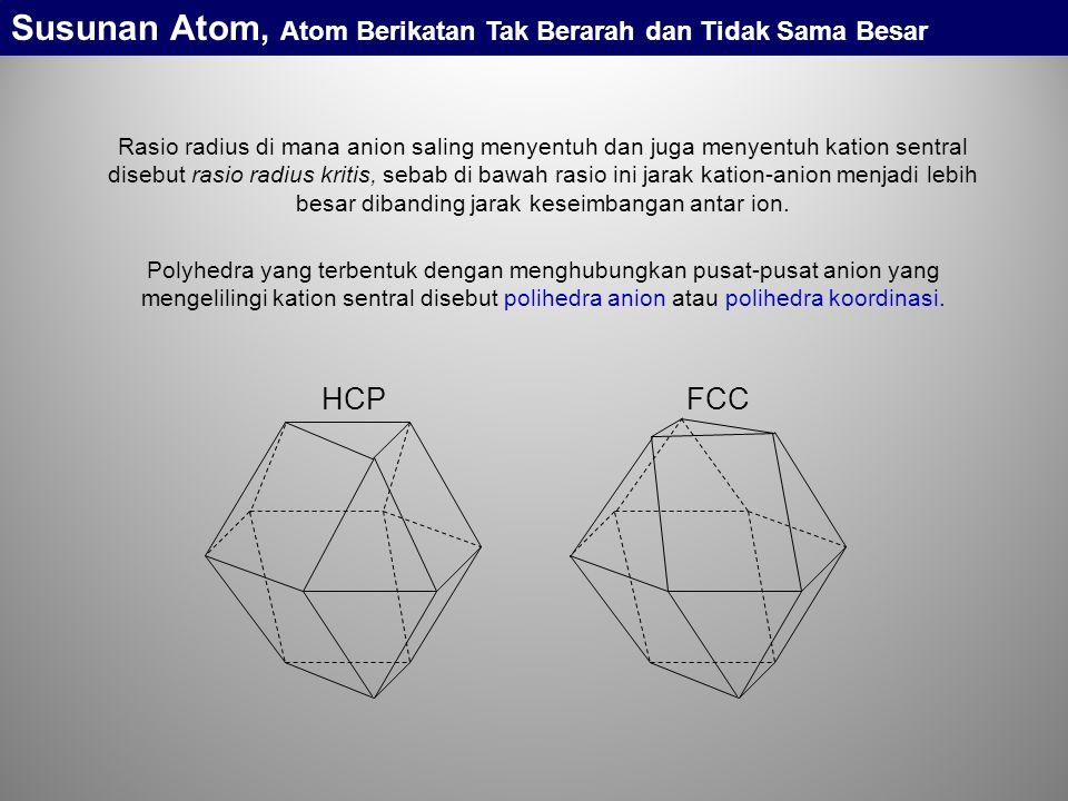 Susunan Atom, Atom Berikatan Tak Berarah dan Tidak Sama Besar