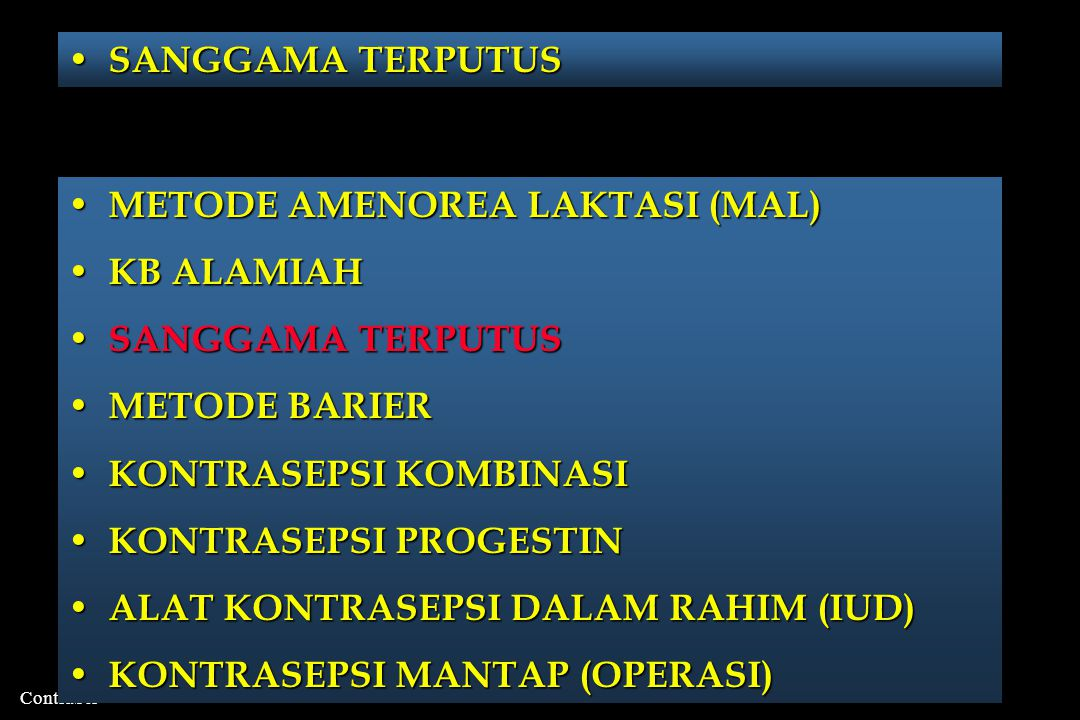 SANGGAMA TERPUTUS METODE AMENOREA LAKTASI (MAL) KB ALAMIAH. SANGGAMA TERPUTUS. METODE BARIER. KONTRASEPSI KOMBINASI.