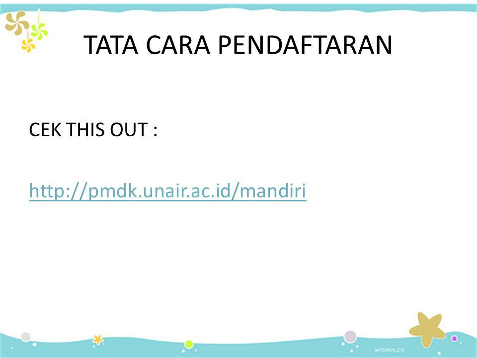 TATA CARA PENDAFTARAN CEK THIS OUT : http://pmdk.unair.ac.id/mandiri