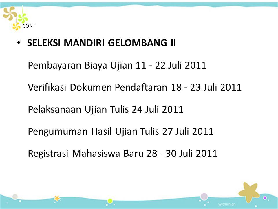 SELEKSI MANDIRI GELOMBANG II Pembayaran Biaya Ujian 11 - 22 Juli 2011