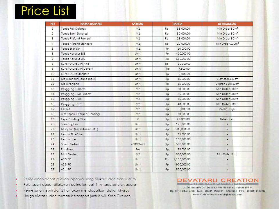 Price List Pemesanan dapat dilayani apabila uang muka sudah masuk 50 %