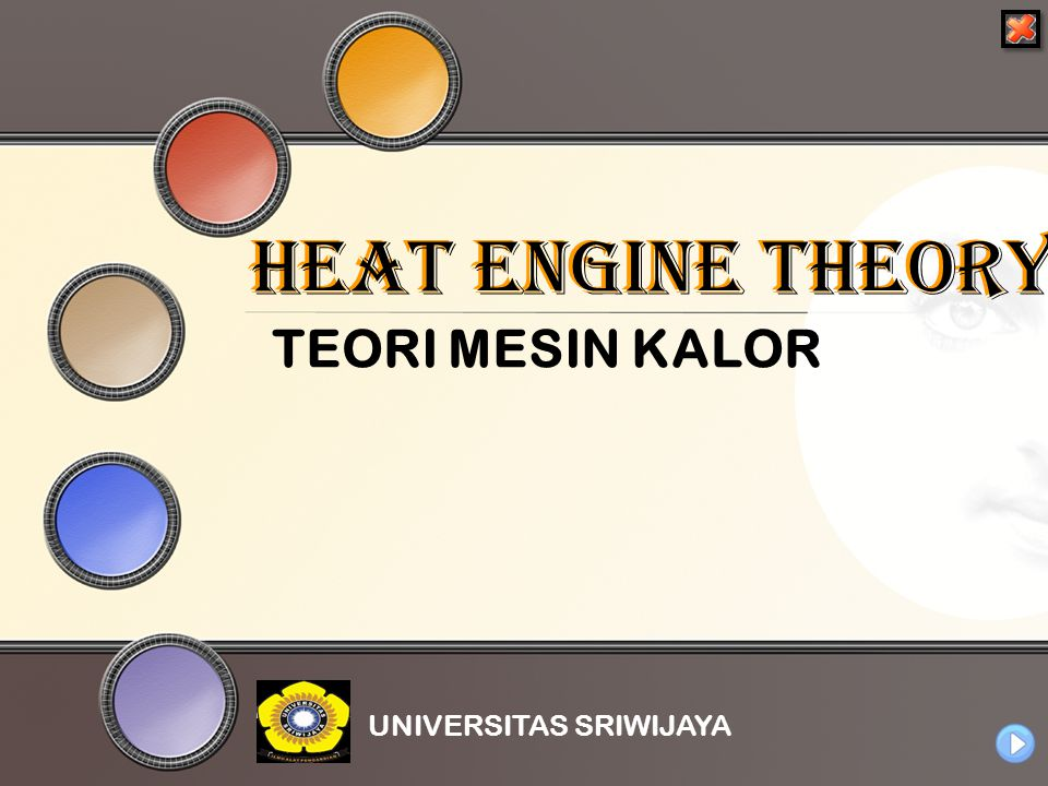HEAT ENGINE THEORY TEORI MESIN KALOR UNIVERSITAS SRIWIJAYA
